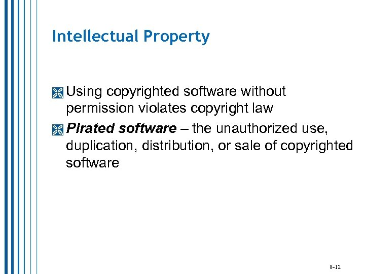 Intellectual Property Using copyrighted software without permission violates copyright law Pirated software – the