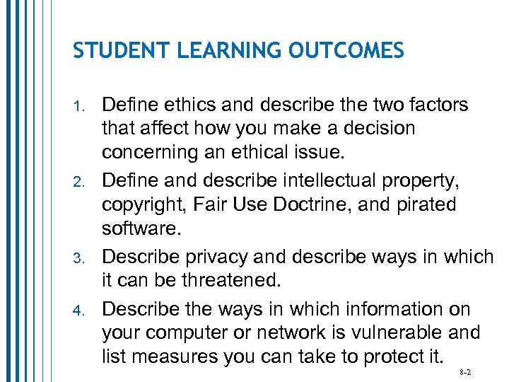STUDENT LEARNING OUTCOMES 1. 2. 3. 4. Define ethics and describe the two factors