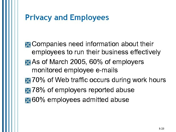 Privacy and Employees Companies need information about their employees to run their business effectively