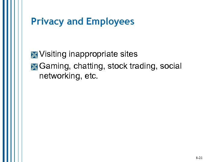 Privacy and Employees Visiting inappropriate sites Gaming, chatting, stock trading, social networking, etc. 8