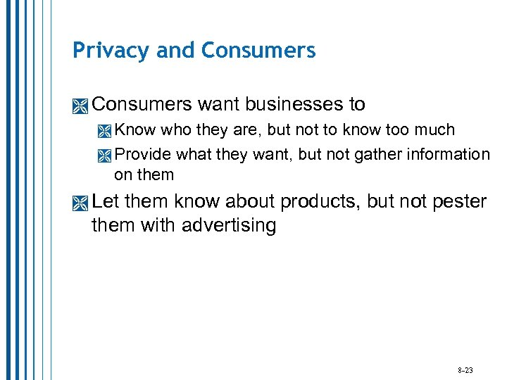 Privacy and Consumers want businesses to Know who they are, but not to know