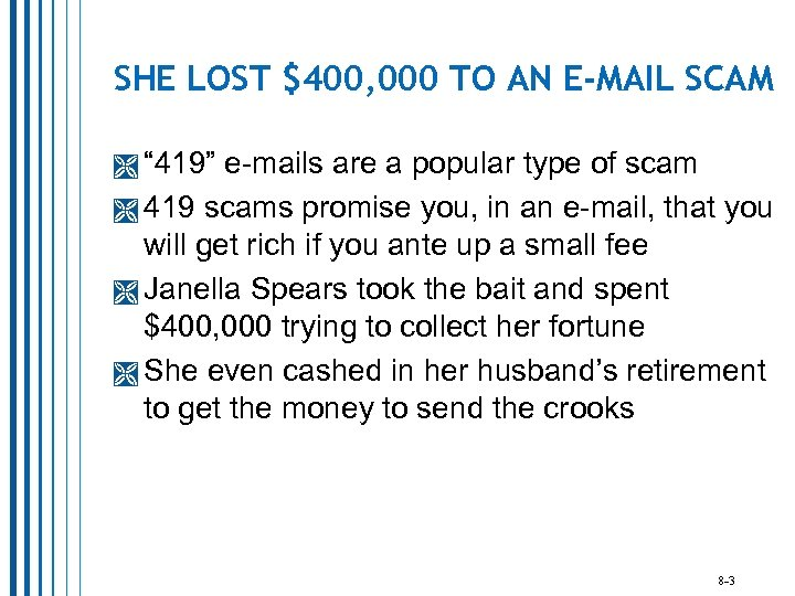 "SHE LOST $400, 000 TO AN E-MAIL SCAM "" 419"" e-mails are a popular"
