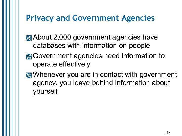 Privacy and Government Agencies About 2, 000 government agencies have databases with information on
