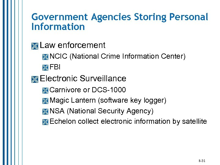 Government Agencies Storing Personal Information Law enforcement NCIC (National Crime Information Center) FBI Electronic