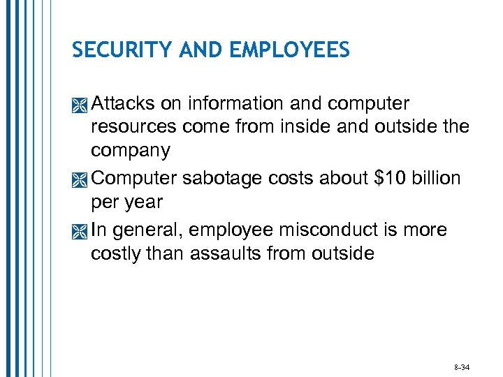 SECURITY AND EMPLOYEES Attacks on information and computer resources come from inside and outside