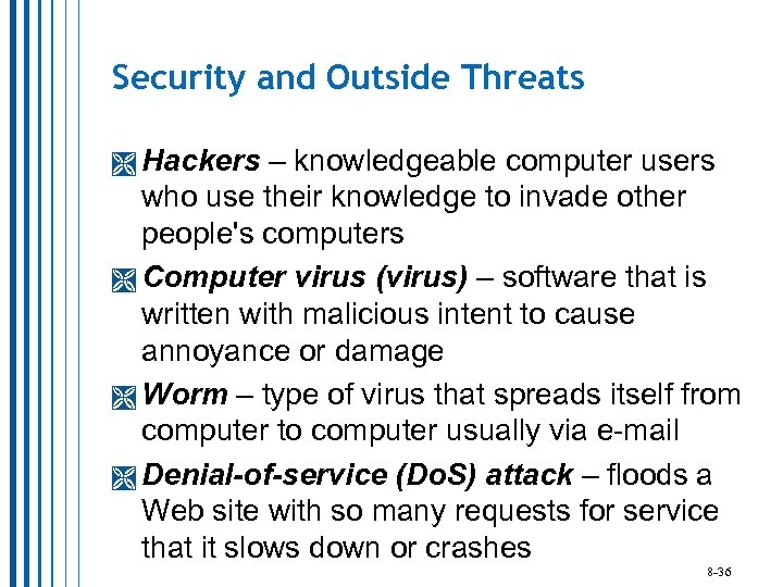 Security and Outside Threats Hackers – knowledgeable computer users who use their knowledge to