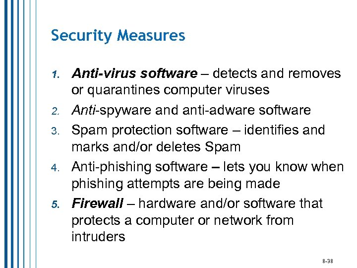Security Measures 1. 2. 3. 4. 5. Anti-virus software – detects and removes or