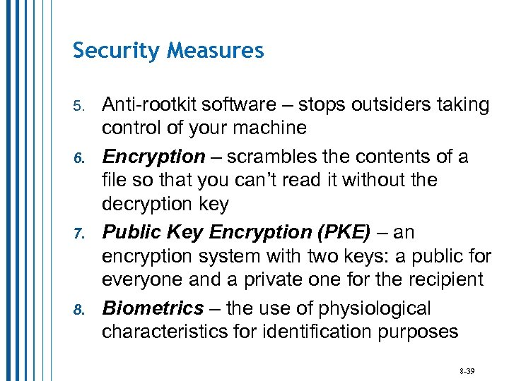 Security Measures 5. 6. 7. 8. Anti-rootkit software – stops outsiders taking control of