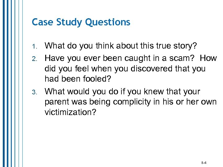 Case Study Questions 1. 2. 3. What do you think about this true story?