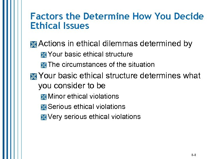 Factors the Determine How You Decide Ethical Issues Actions in ethical dilemmas determined by