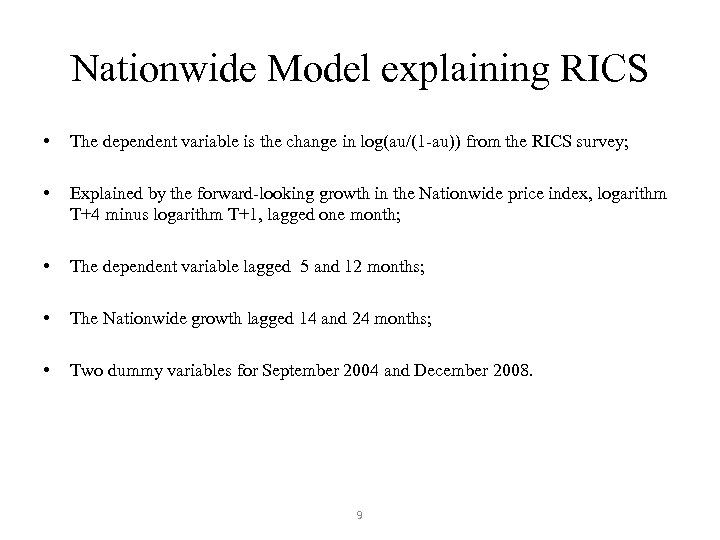Nationwide Model explaining RICS • The dependent variable is the change in log(au/(1 -au))