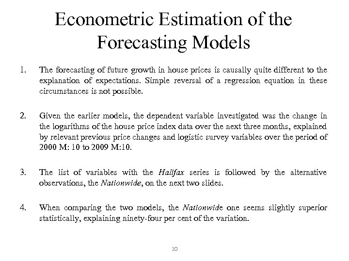 Econometric Estimation of the Forecasting Models 1. The forecasting of future growth in house