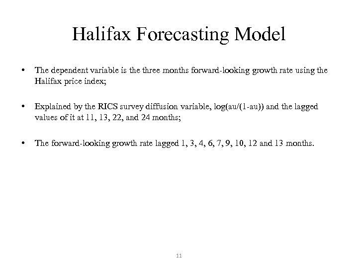 Halifax Forecasting Model • The dependent variable is the three months forward-looking growth rate