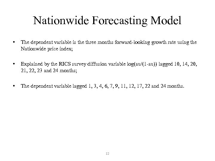 Nationwide Forecasting Model • The dependent variable is the three months forward-looking growth rate
