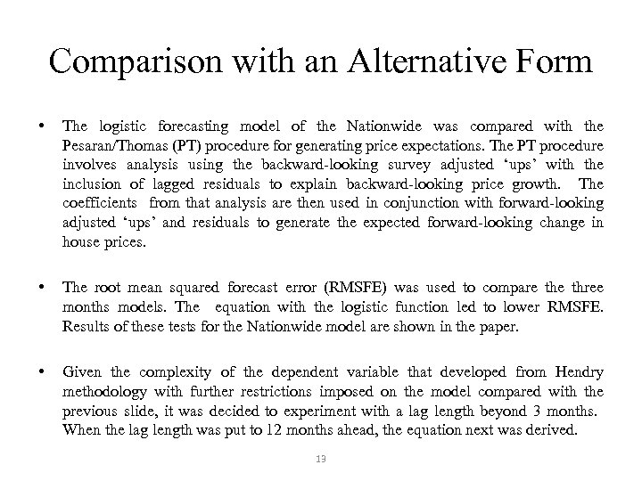 Comparison with an Alternative Form • The logistic forecasting model of the Nationwide was