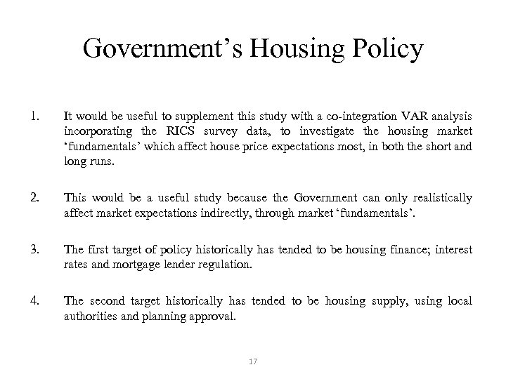 Government's Housing Policy 1. It would be useful to supplement this study with a