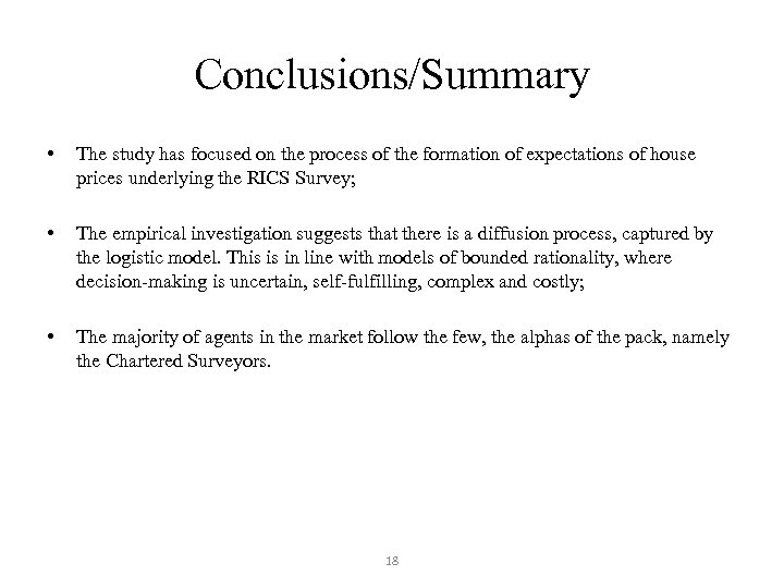 Conclusions/Summary • The study has focused on the process of the formation of expectations