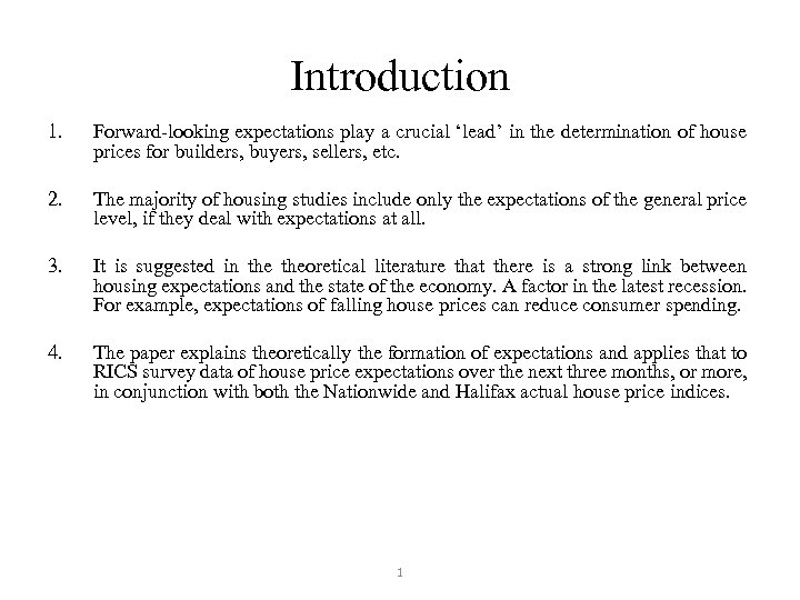 Introduction 1. Forward-looking expectations play a crucial 'lead' in the determination of house prices