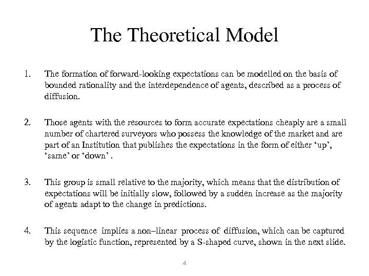 The Theoretical Model 1. The formation of forward-looking expectations can be modelled on the