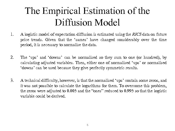 The Empirical Estimation of the Diffusion Model 1. A logistic model of expectation diffusion