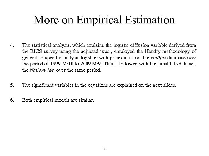 More on Empirical Estimation 4. The statistical analysis, which explains the logistic diffusion variable