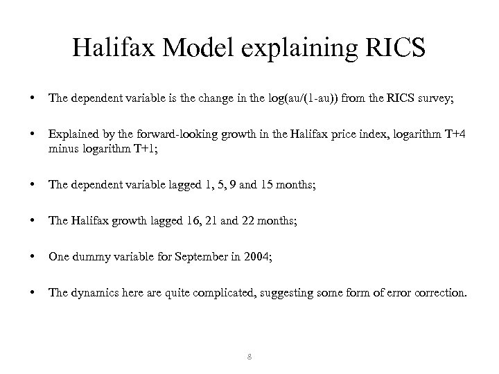 Halifax Model explaining RICS • The dependent variable is the change in the log(au/(1