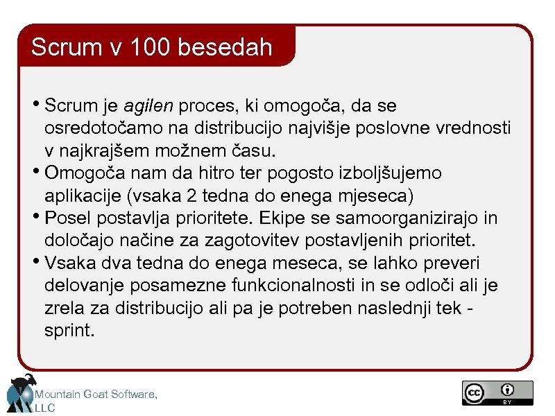 Scrum v 100 besedah • Scrum je agilen proces, ki omogoča, da se osredotočamo