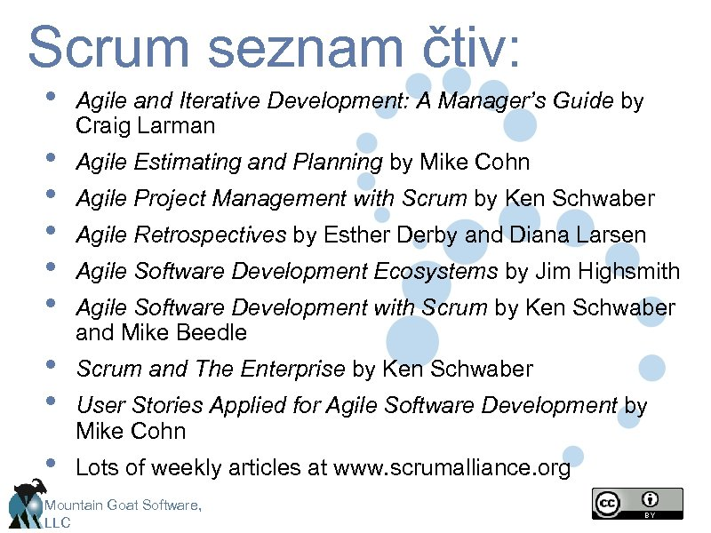 Scrum seznam čtiv: • • • Agile and Iterative Development: A Manager's Guide by
