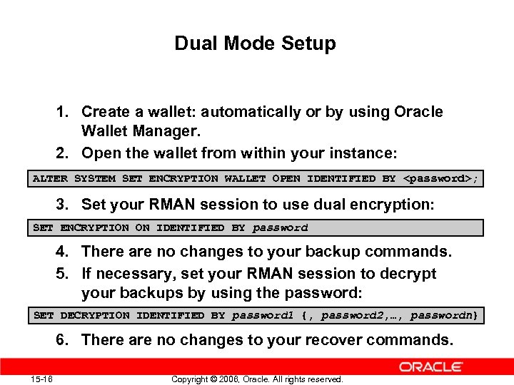 Dual Mode Setup 1. Create a wallet: automatically or by using Oracle Wallet Manager.