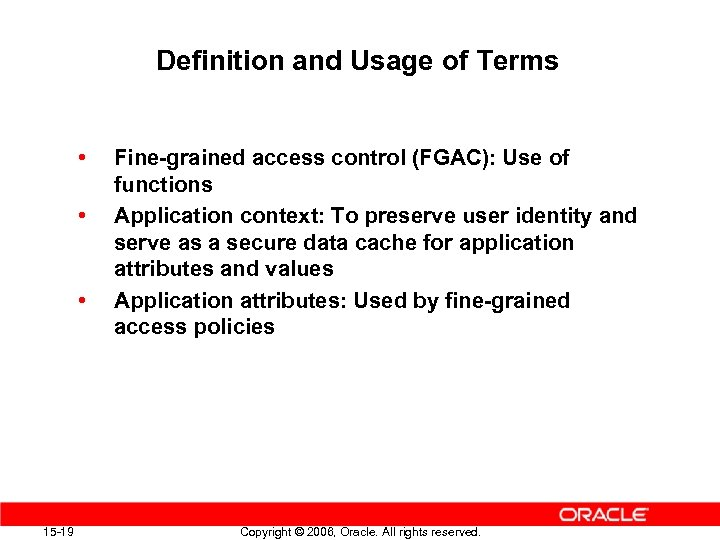 Definition and Usage of Terms • • • 15 -19 Fine-grained access control (FGAC):