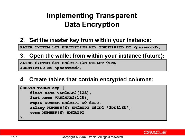 Implementing Transparent Data Encryption 2. Set the master key from within your instance: ALTER