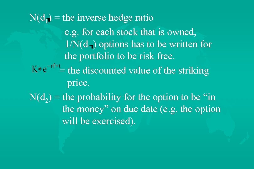 N(d 1) = the inverse hedge ratio e. g. for each stock that is
