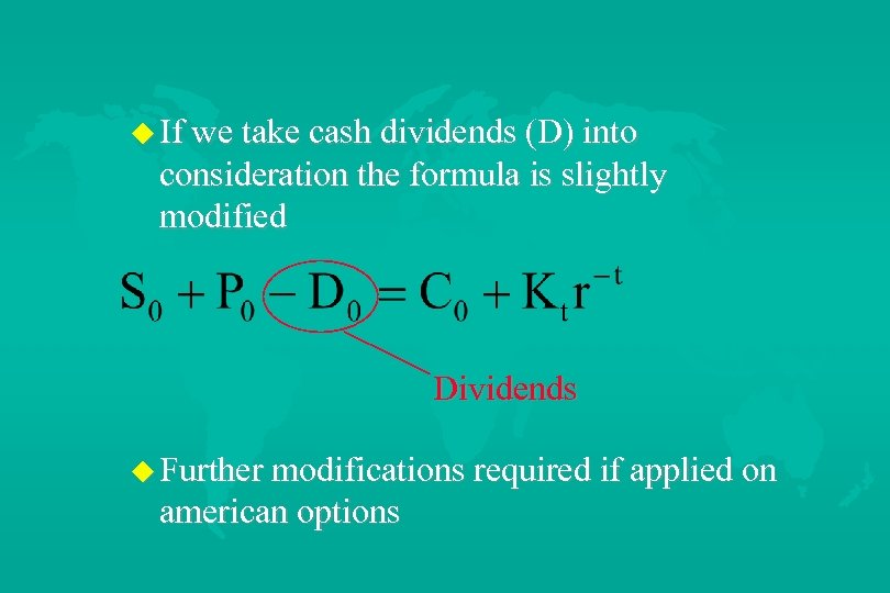u If we take cash dividends (D) into consideration the formula is slightly modified