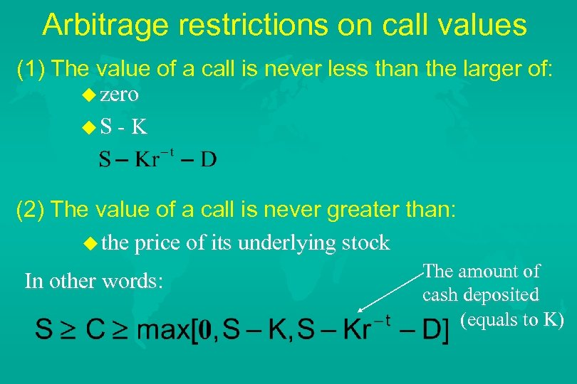 Arbitrage restrictions on call values (1) The value of a call is never less