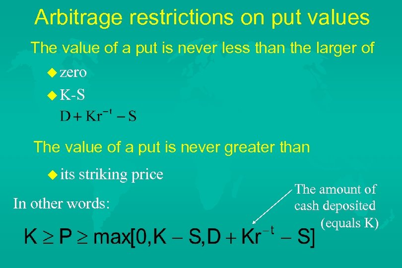 Arbitrage restrictions on put values The value of a put is never less than
