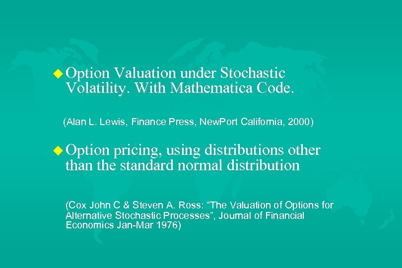 u Option Valuation under Stochastic Volatility. With Mathematica Code. (Alan L. Lewis, Finance Press,