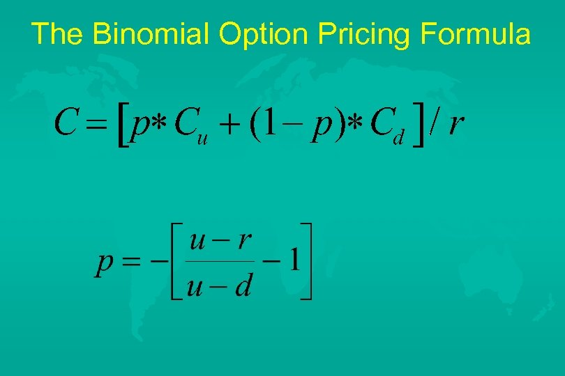 The Binomial Option Pricing Formula