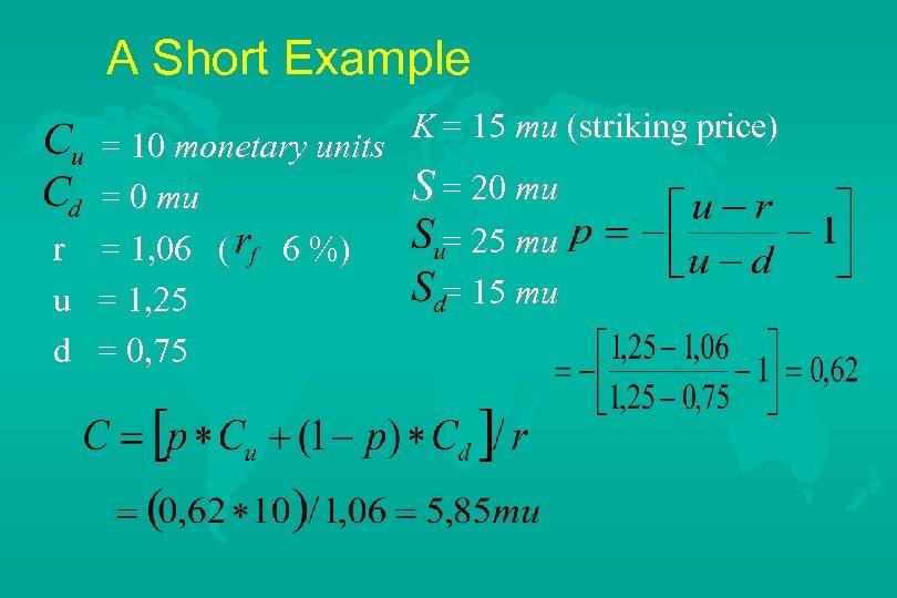 A Short Example r u d = 10 monetary units = 0 mu =
