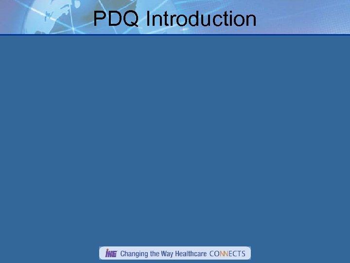 PDQ Introduction