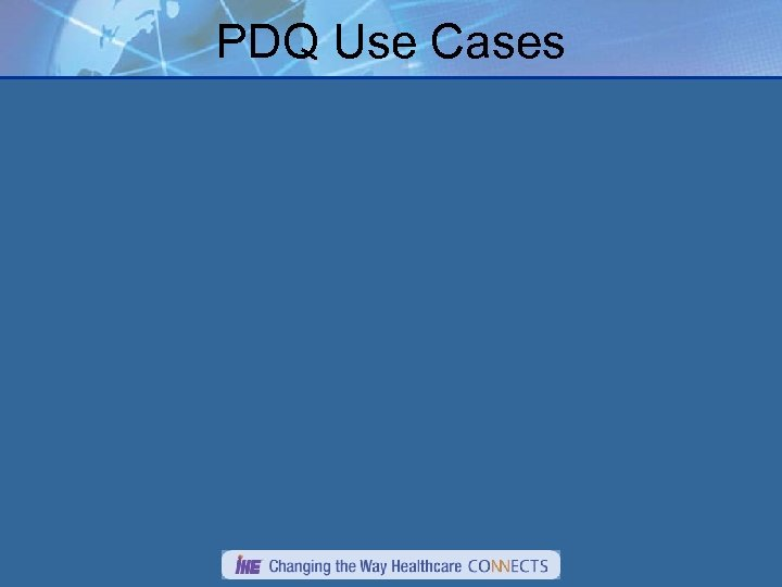 PDQ Use Cases