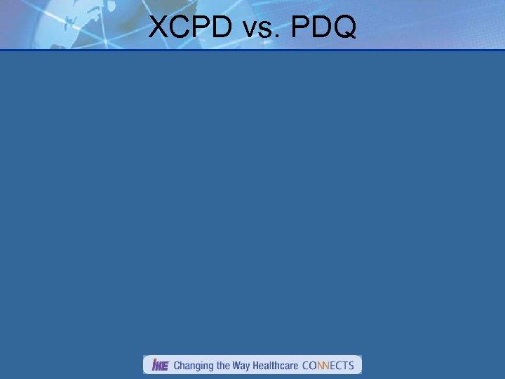 XCPD vs. PDQ