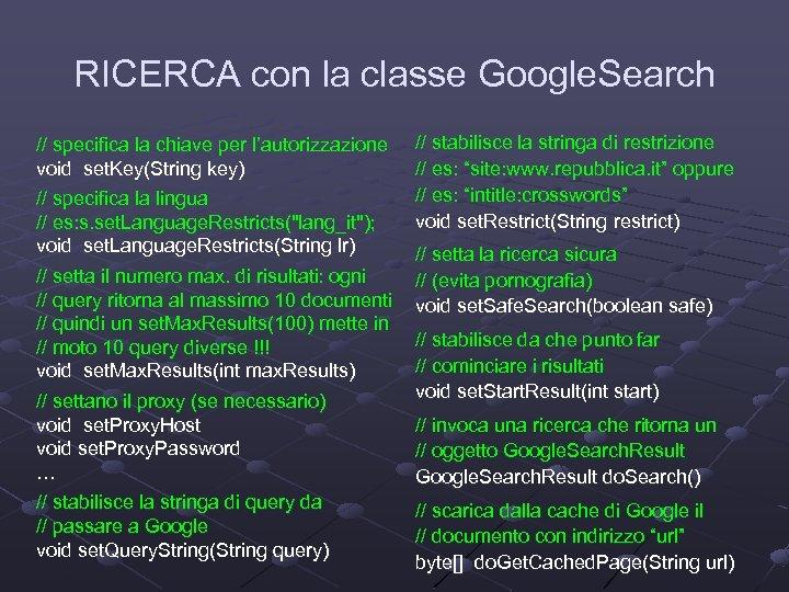 RICERCA con la classe Google. Search // specifica la chiave per l'autorizzazione void set.