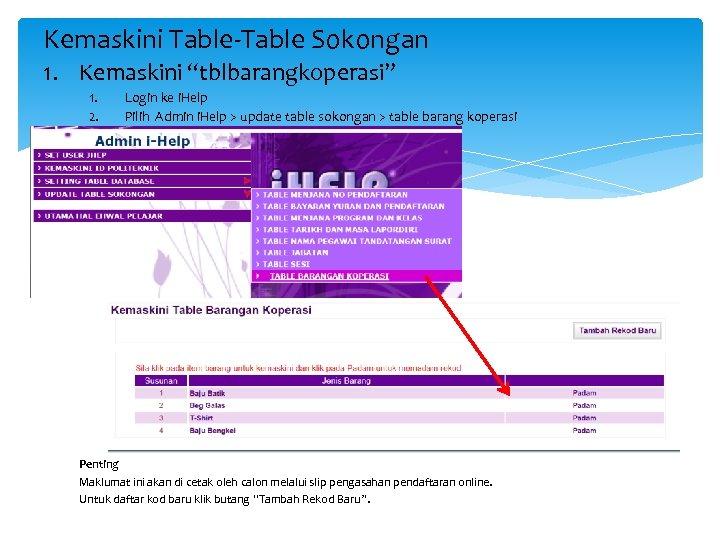 """Kemaskini Table-Table Sokongan 1. Kemaskini """"tblbarangkoperasi"""" 1. 2. Login ke i. Help Pilih Admin"""
