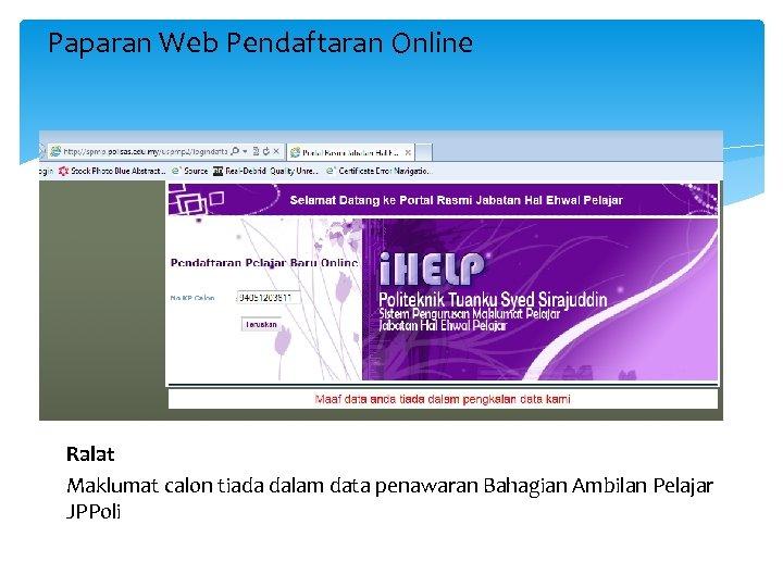 Paparan Web Pendaftaran Online Ralat Maklumat calon tiada dalam data penawaran Bahagian Ambilan Pelajar