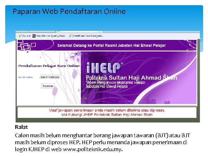 Paparan Web Pendaftaran Online Ralat Calon masih belum menghantar borang jawapan tawaran (BJT) atau