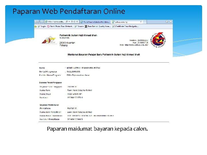 Paparan Web Pendaftaran Online Paparan maklumat bayaran kepada calon.