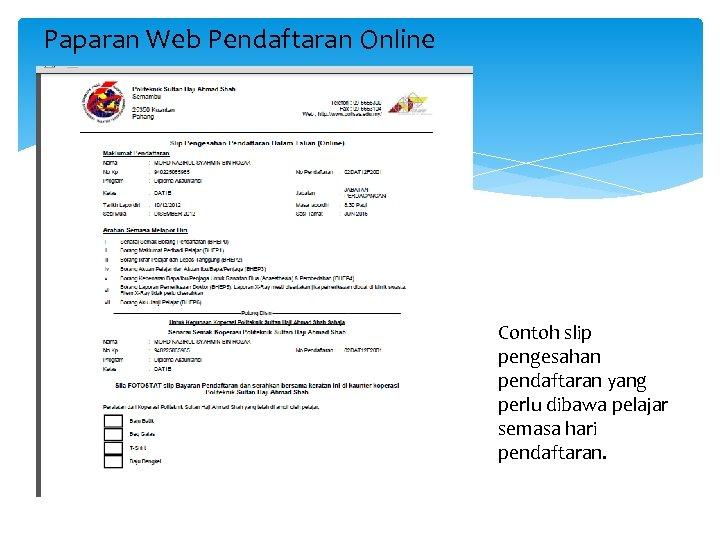 Paparan Web Pendaftaran Online Contoh slip pengesahan pendaftaran yang perlu dibawa pelajar semasa hari