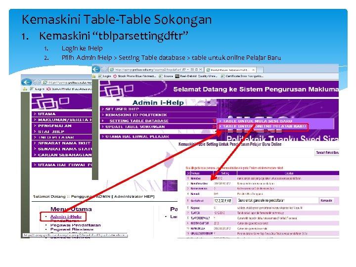"""Kemaskini Table-Table Sokongan 1. Kemaskini """"tblparsettingdftr"""" 1. 2. Login ke i. Help Pilih Admin"""