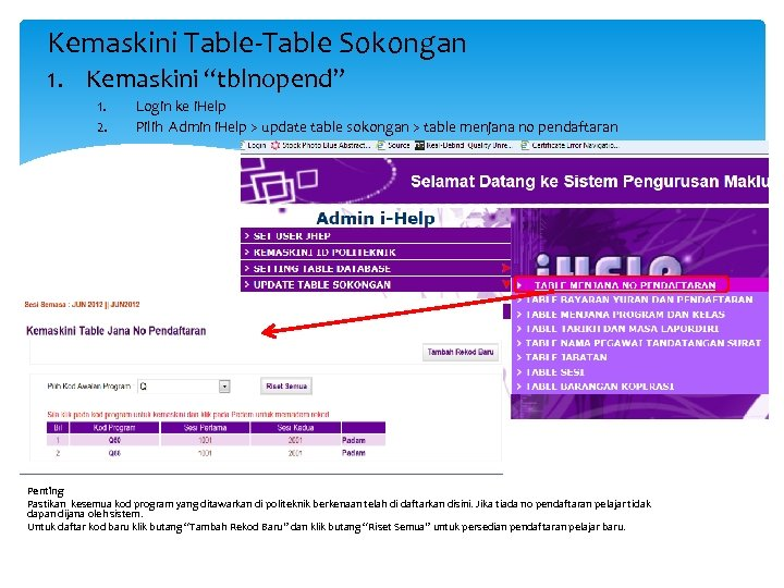 "Kemaskini Table-Table Sokongan 1. Kemaskini ""tblnopend"" 1. 2. Login ke i. Help Pilih Admin"