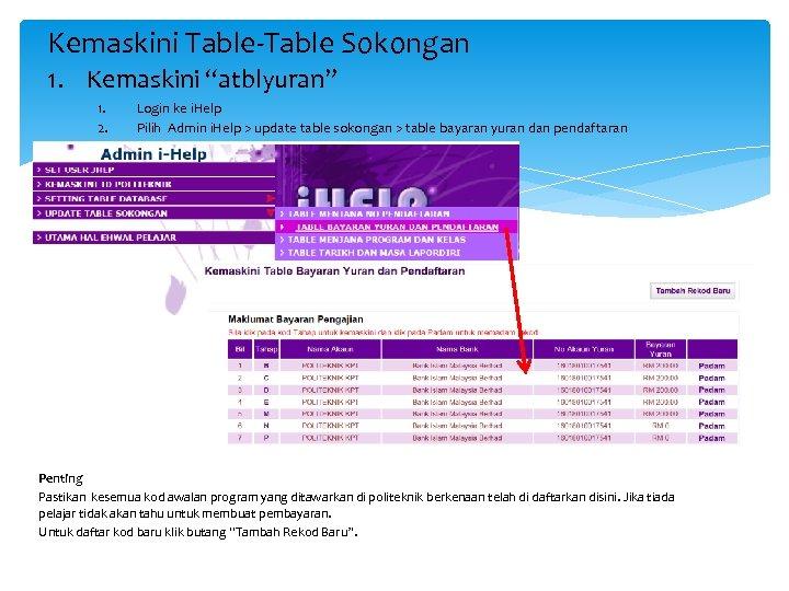 """Kemaskini Table-Table Sokongan 1. Kemaskini """"atblyuran"""" 1. 2. Login ke i. Help Pilih Admin"""